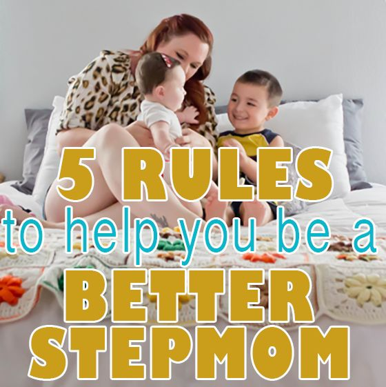 5 Rules to Help You Be a Better Stepmom » Daily Mom