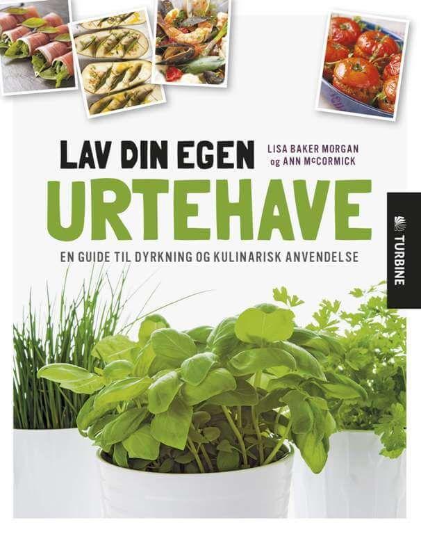 MAD OG MAVE: I en ny bog får man godt tips til dyrkning af urter og samtidig opskrifter på, hvordan de bedst anvendes. #mad #krydderurter #have