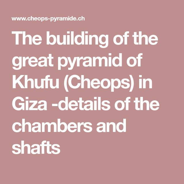 The building of the great pyramid of Khufu (Cheops) in Giza -details of the chambers and shafts