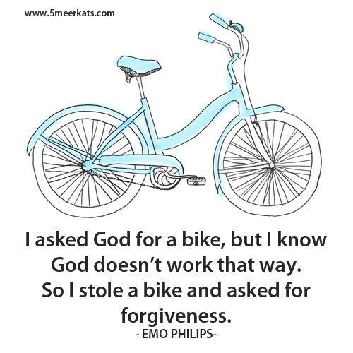 I asked God for a bike. #forgiveness #quote