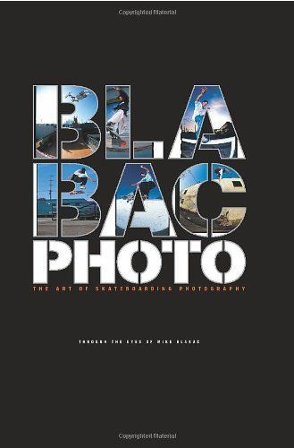 Blabac Photo: The Art of Skateboarding Photography by Mik