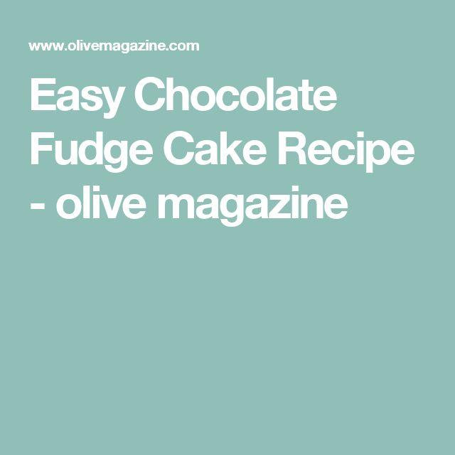 Easy Chocolate Fudge Cake Recipe - olive magazine