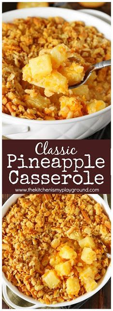 Pineapple Casserole ~ This classic cheesy pineapple casserole is a Southern potluck favorite, and graces many Thanksgiving and Christmas tables, too! #pineapple #pineapplecasserole #Thanksgiving #Thanksgivingsides #thekitchenismyplayground.com www.thekitchenismyplayground.com
