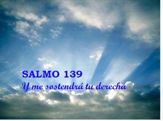 α JESUS NUESTRO SALVADOR Ω: SALMO 139 Y ME SOSTENDRÁ TU DERECHA