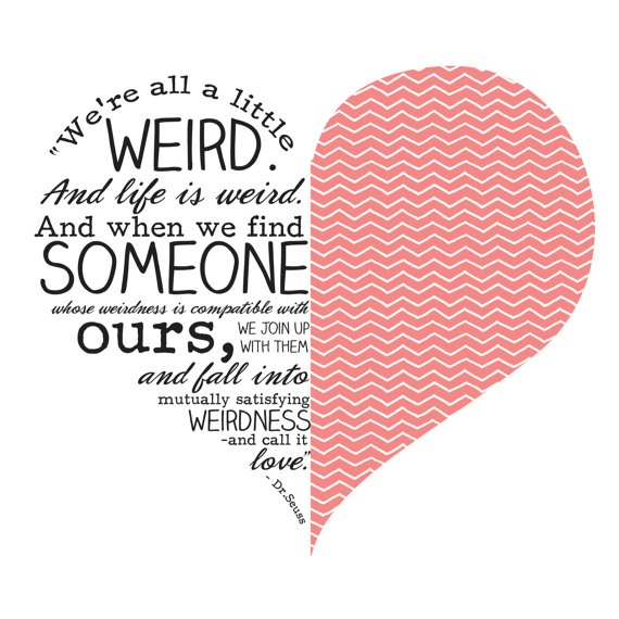 Dr Seuss Quote Were All A Little Weird Art Print By Peanutpress