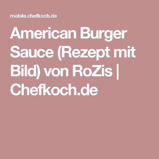 American Burger Sauce (Rezept mit Bild) von RoZis   Chefkoch.de