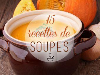 15 recettes de soupes, pour revigorer petits et grands !