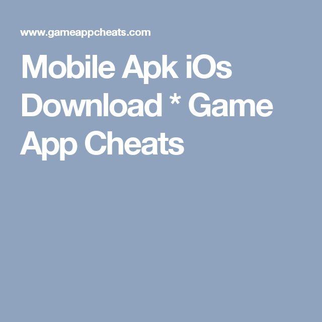 Mobile Apk iOs Download * Game App Cheats