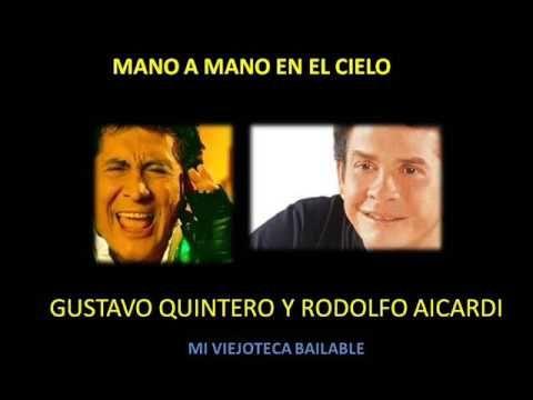 Mano a Mano en el cielo / Rodolfo Aicardi y Gustavo Quintero - YouTube