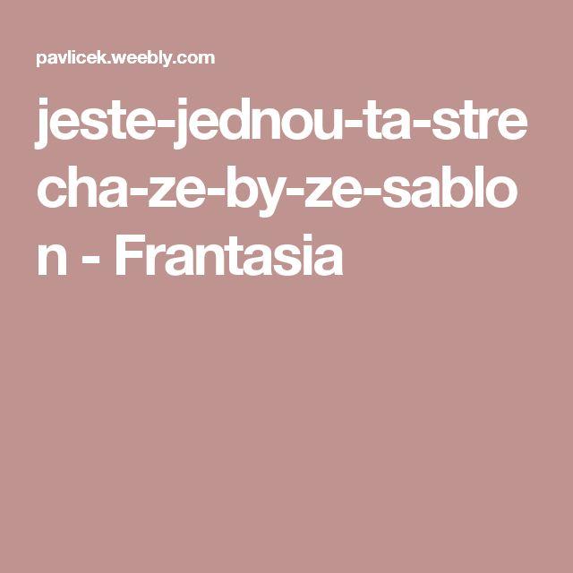 jeste-jednou-ta-strecha-ze-by-ze-sablon - Frantasia