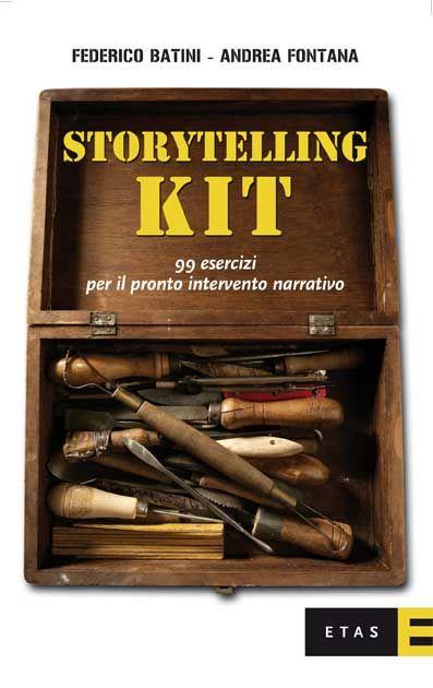 #Storytelling Kit, 99 esercizi per il pronto intervento narrativo - F. Batini e A. Fontana