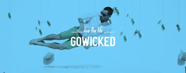 gowicked live the life