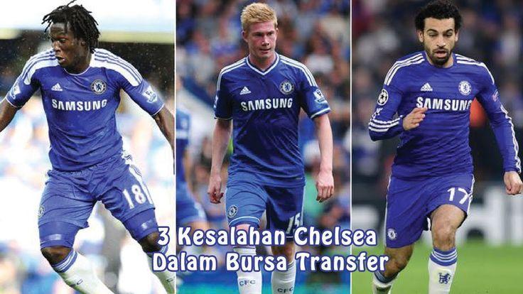 3 Kesalahan Chelsea Dalam Bursa Transfer