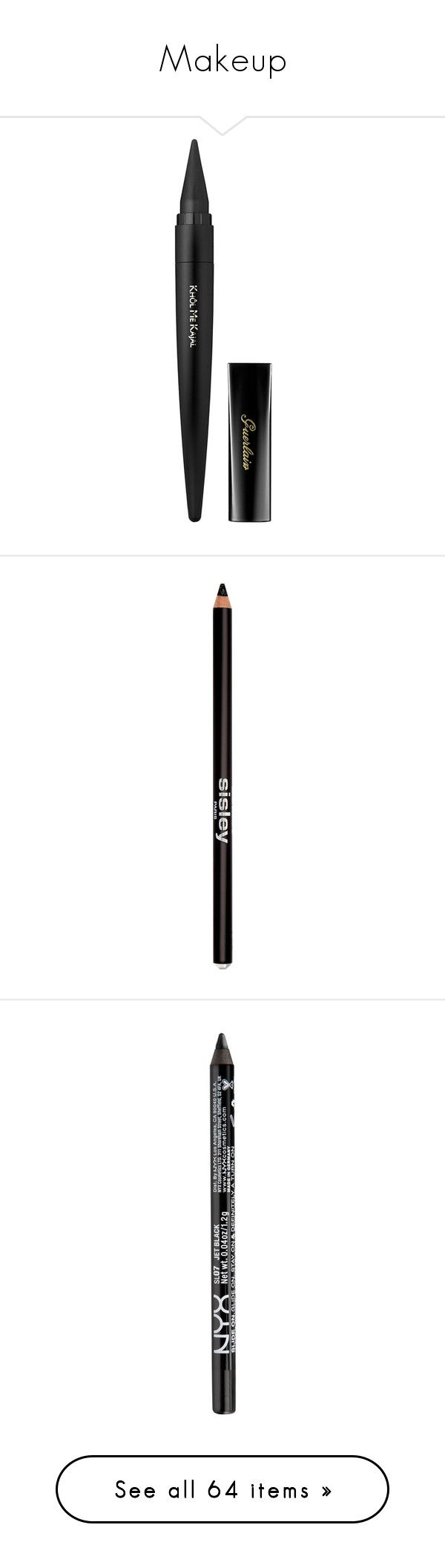 """""""Makeup"""" by just-some-girl-on-the-internet ❤ liked on Polyvore featuring beauty products, makeup, eye makeup, eyeliner, beauty, eyes, guerlain eyeliner, guerlain, black and sisley"""