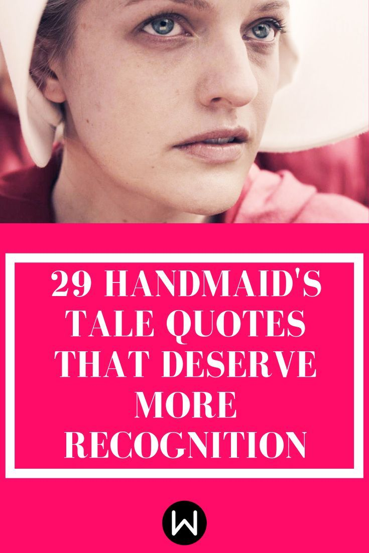 29 Handmaid's Tale Quotes That'll Have You Saying 'Not