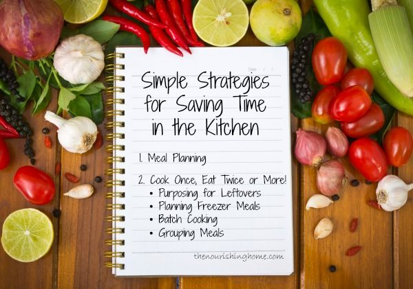 Cook Once, Eat Twice or More! {Simple Strategies to Save Time in the Kitchen}