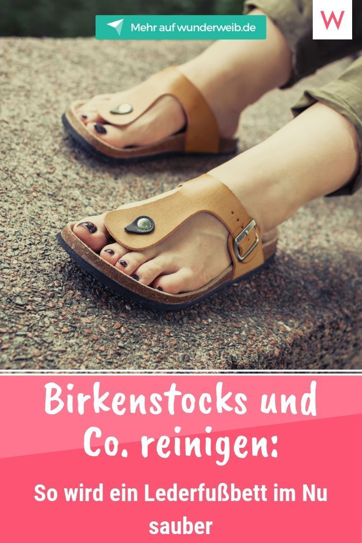 Birkenstock-Sandalen und Co. reinigen: So wird ein Lederfußbett im Nu sauber