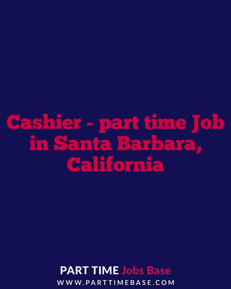 Cashier  part time Job in Santa Barbara #parttime #parttimejob #California #job #work Part Time Job in California