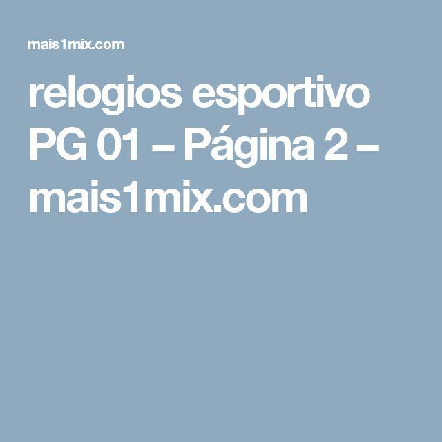 relogios esportivo PG 01                 – Página 2                 – mais1mix.com
