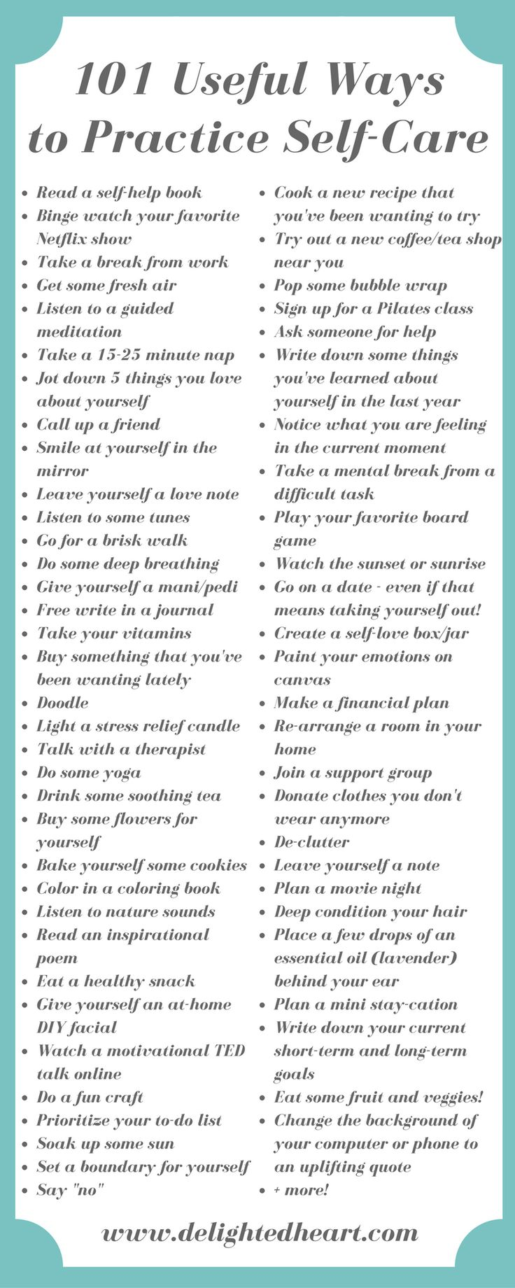Self care and relaxation time. Here's a list of self care ideas. Just a pity, they list Netflix at number 2. Come on guys there are better things to do!!!