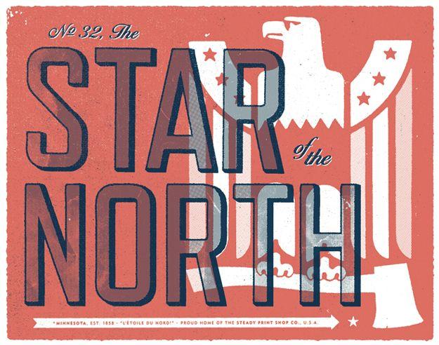 star of the north: Stars North, Desgin Projects, Minnesota States, Graphics Design Inspiration, Art Prints, Erik Hamlin, States Mottos, U.S. States, Mottos Projects