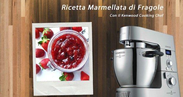 Video ricetta marmellata di fragole Kenwood - Kenwood