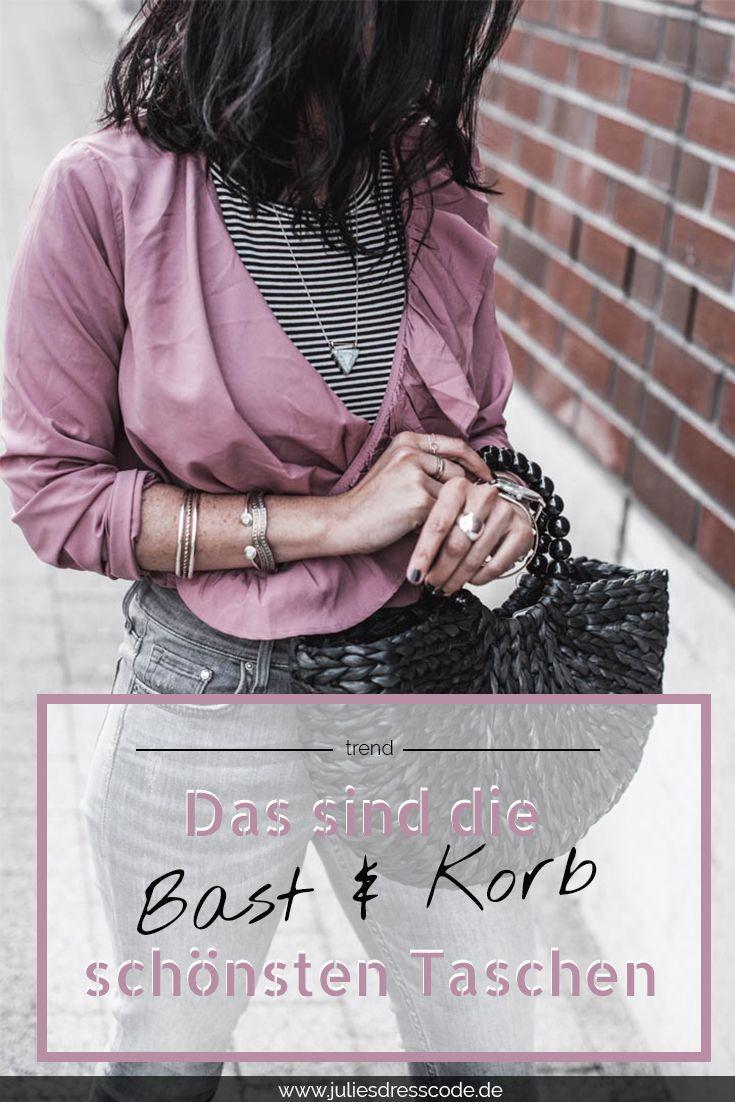 Bast- und Korbtaschen die sch�nsten Taschen 2018 Julies Dresscode Fashion Blog