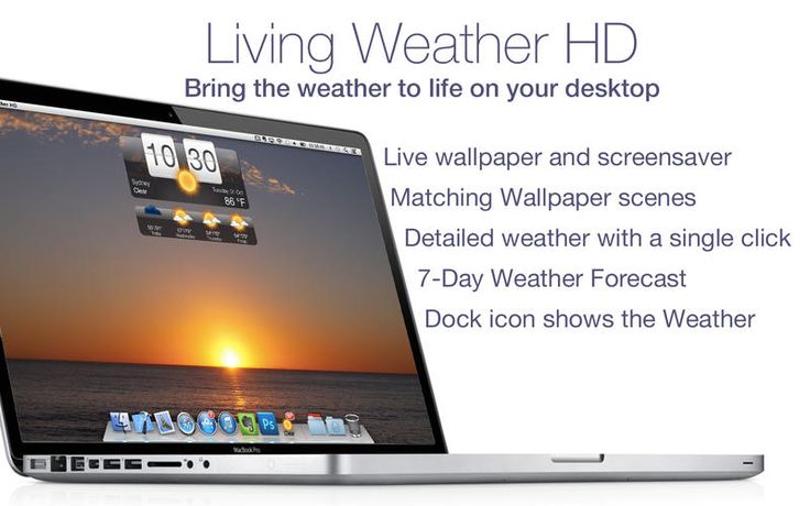 Living Weather HD: 7-day local forecast, Live desktop wallpaper & Screensaver Mac