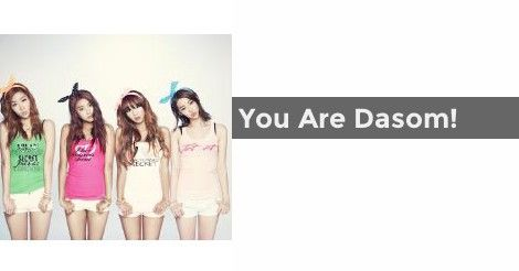 You Are Dasom! | Which Sistar member are you?