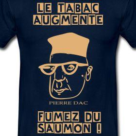 Le tabac augmente, fumez du saumon ! Pierre Dac