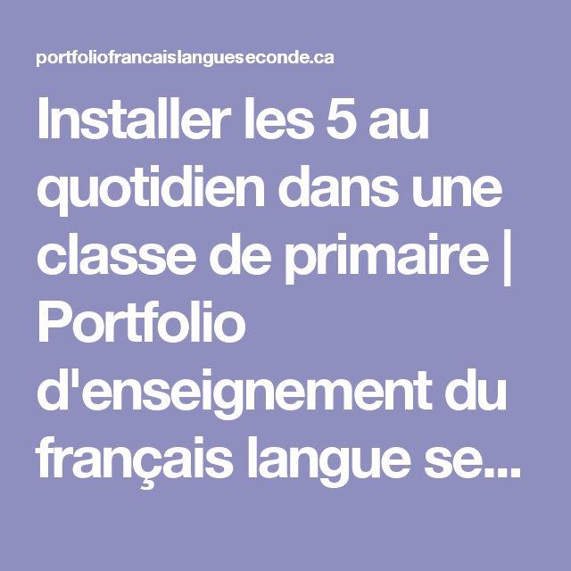 Installer les 5 au quotidien dans une classe de primaire | Portfolio d'enseignement du français langue seconde