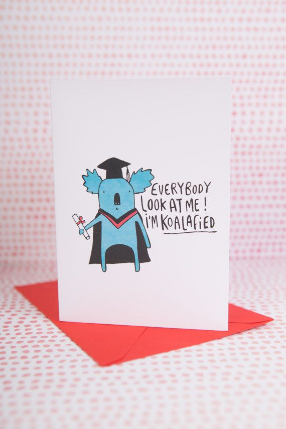 Everybody look at me I'm Koalafied  Graduation by KatieAbeyDesign
