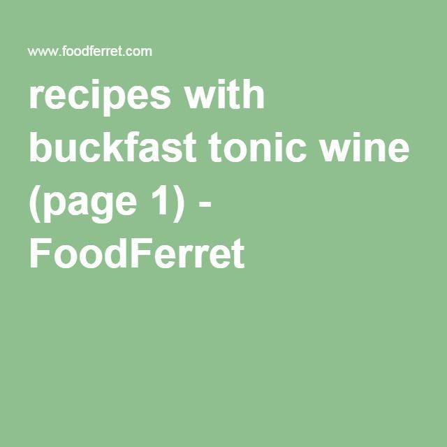 Cocktail recipes with buckfast tonic wine (page 1) - FoodFerret