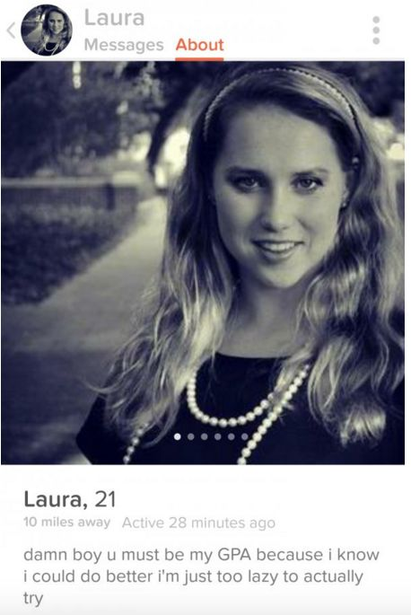 Laura, who found maybe the best opening line ever. | 21 Bizarre Tinder Bios That'll Make You Swipe Left
