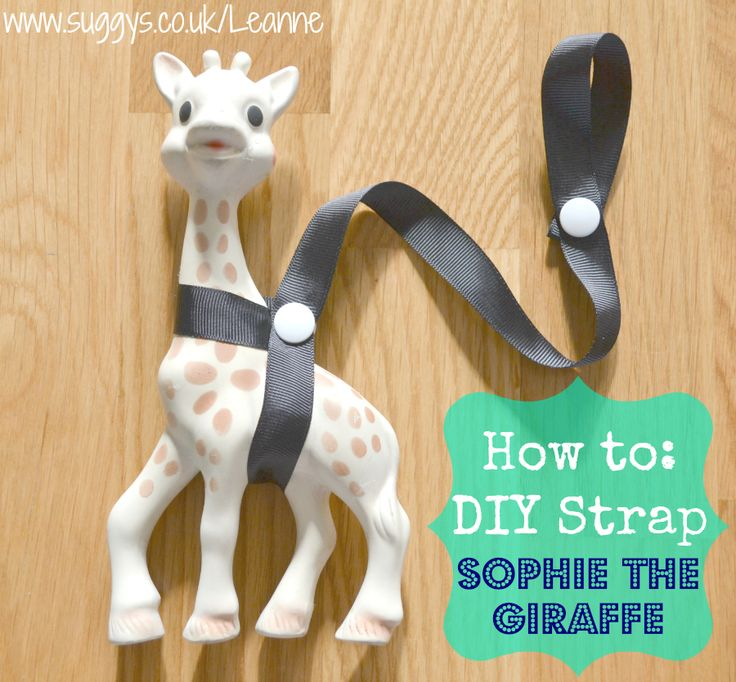Sophie the Giraffe Teether Toy DIY Strap Tutorial Leannes Blog Place