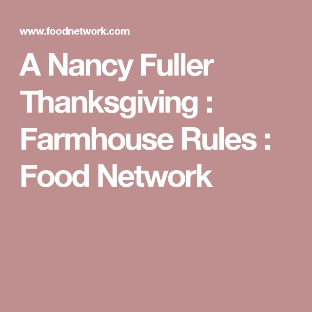 A Nancy Fuller Thanksgiving : Farmhouse Rules : Food Network