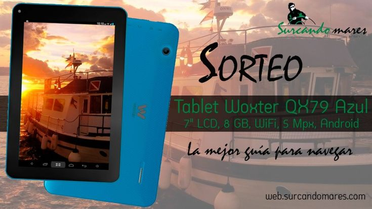Surcando Mares te invita al sorteo de una Tablet Woxter QX79 azul