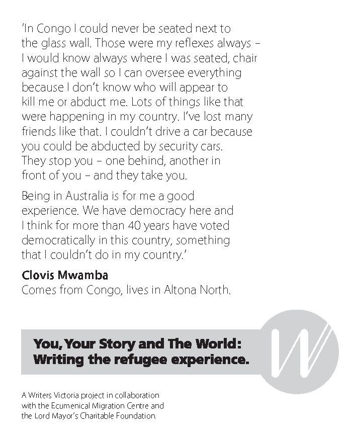 Clovis Mwamba, Writers Victoria - Writing the Refugee Experience http://writersvictoria.org.au/news-views/post/from-the-congo-to-altona-north-you-your-story-and-the-world/