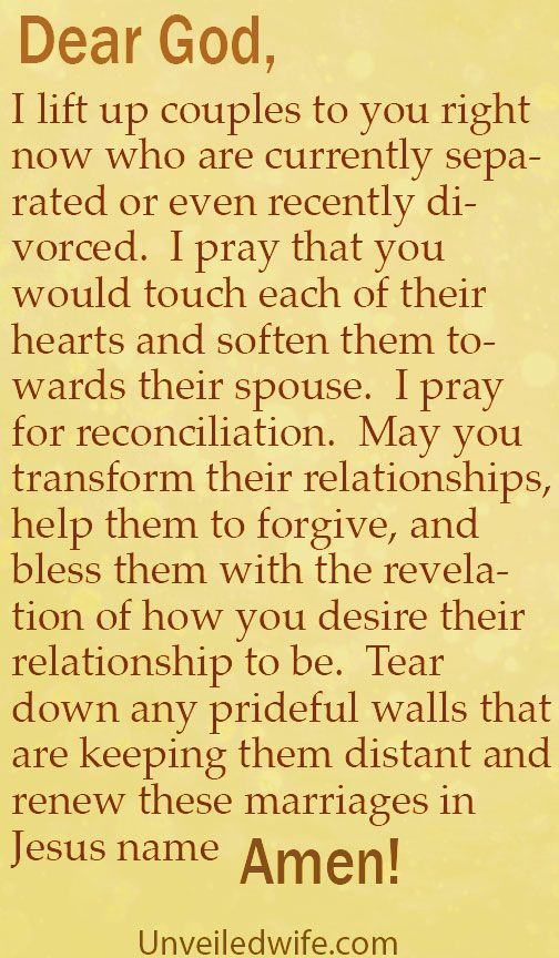 Prayer Of The Day – Restoration For Separated Couples --- Dear God, I lift up couples to you right now who are currently separated or even recently divorced. I pray that you would touch each of their hearts and soften them towards their spouse. I pray for reconciliation. [...]… Read More Here http://unveiledwife.com/prayer-of-the-day-restoration-for-separated-couples/ #marriage #love