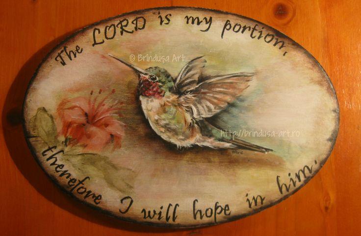 """Hummingbird – acrylic painting on wood. One of a kind. """"The LORD is my portion, therefore I will hope in him."""" (Lamentations 3:24, ESV)  Pasăre colibri – pictură acrilică pe lemn. Unicat. """"Domnul este partea mea de moştenire, de aceea nădăjduiesc în El."""" (Plângerile lui Ieremia 3:24)  #woodpainting #picturapelemn #art #arta #plaque #decor #bird #hummingbird #pasare #colibri #inspirational #bibleverse #handmade #oneofakind #unicat #oval #BrindusaArt"""