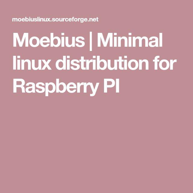 Moebius | Minimal linux distribution for Raspberry PI