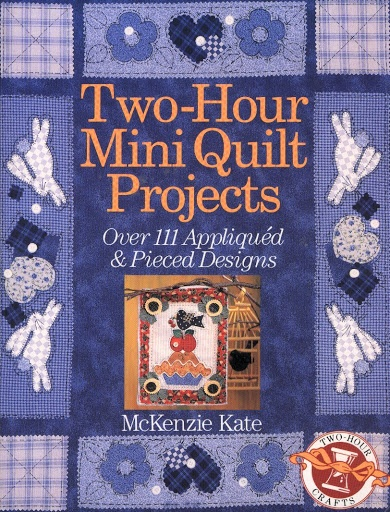 Two hour mini quilt prijects quilt books and magazines for Patchwork quilt book