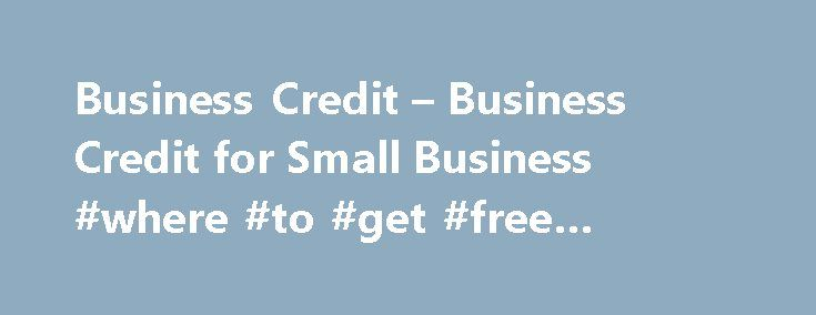 Business Credit – Business Credit for Small Business #where #to #get #free #credit #score http://credit.remmont.com/business-credit-business-credit-for-small-business-where-to-get-free-credit-score/  #business credit card # How to Get Your Small Business Listing Established Fast Small Business Listing In today's business environment, Read More...The post Business Credit – Business Credit for Small Business #where #to #get #free #credit #score appeared first on Credit.