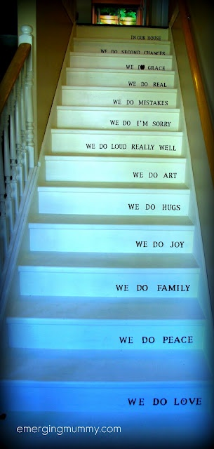 What a wonderful thing to read going up the stairs!!