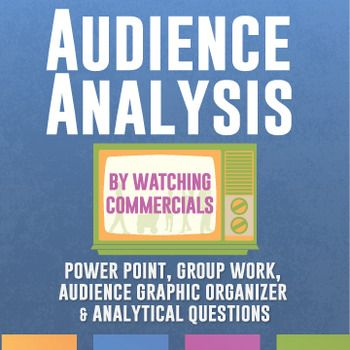 Teaching Audience Analysis with Commercials: engage public speaking students with commercial analysis - show them how to analyze their own audience!