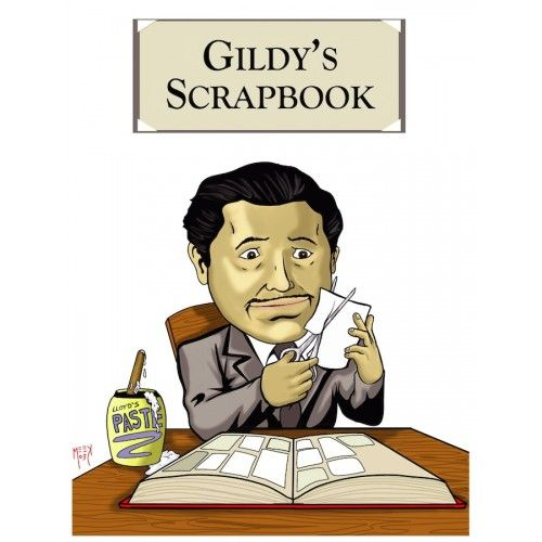 "GILDY'S SCRAPBOOK: LETTERS, PHOTOS AND OTHER NOVELTIES ON ""THE GREAT GILDERSLEEVE"" by Ben Ohmart"