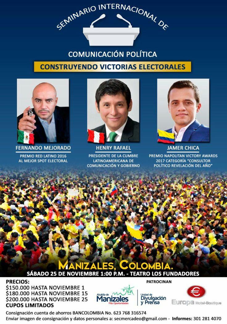 Seminario Internacional de Comunicación Política #ConstruyendoVictoriasElectorales #Compol . . 25 de Noviembre de 2017 / Manizales - Colombia