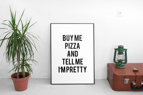Digital Print Buy Me Pizza and Typography Printable Wall Art