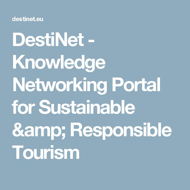 DestiNet - Knowledge Networking Portal for Sustainable & Responsible Tourism