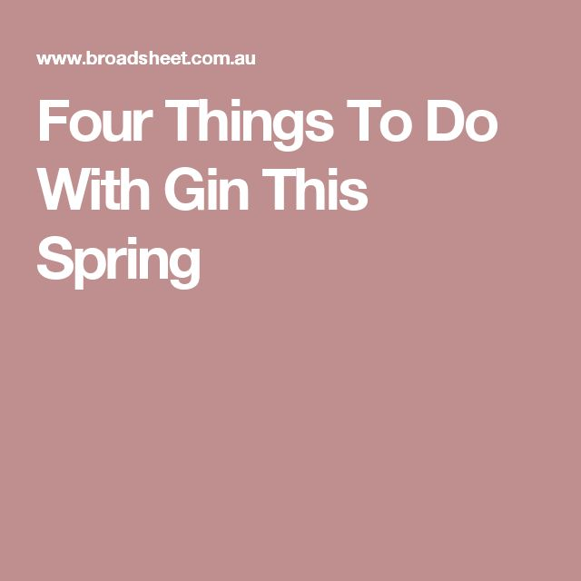 Four Things To Do With Gin This Spring